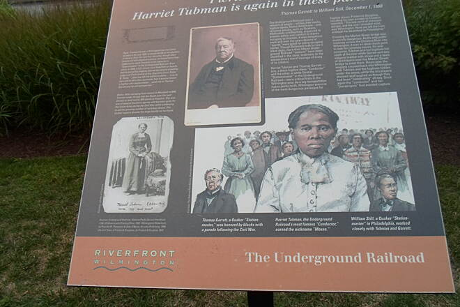 Christina Riverwalk Christina Riverwalk This sign commemorates the prominent role that Harriet Tubman played as a 'conductor' on the Underground Railroad. Her legacy is also honored in the name of a nearby park.