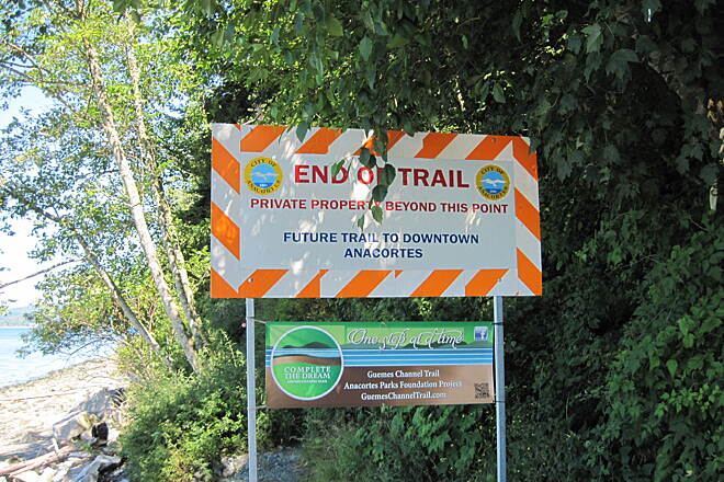 Guemes Channel Trail GUEMES CHANNEL TRAIL All too soon:  End of trail.  However they got another $700,000 in 2013 to extend from here to Lorvics Marina.  Stay tuned.