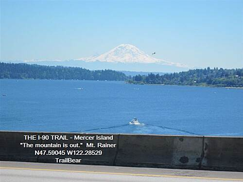 I-90 Trail THE I-90 TRAIL - Mercer Island 'If you can see Mt. Rainer - it's going to rain.'